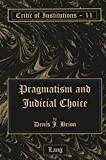 img - for Pragmatism and Judicial Choice (Critic of Institutions) book / textbook / text book