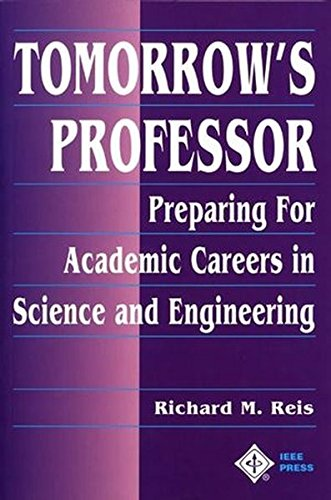 Tomorrow's Professor: Preparing for Careers in Science and Engineering (Electrical & Electronics Engr)