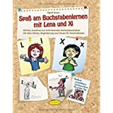 """Spa� am Buchstabenlernen mit Lena und Xi: Aktives, kreatives und motivierendes Buchstabenerleben mit allen Sinnen, Begeisterung und Freude f�r Vorschulkindervon """"Sigrid Braun"""""""