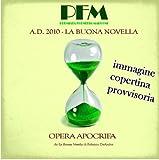 La Buona Novella a.D.2010 by Pfm
