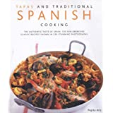 Tapas and Traditional Spanish Cooking: The Authentic Taste of Spain - 150 Sun-drenched Classic and Regional Recipes Shown in 200 Stunning Photographsby Pepita Aris