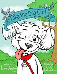 (FREE on 7/14) Take The Dog Out! by Lynne Dempsey - http://eBooksHabit.com