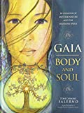 Gaia: Body and Soul: In Honour of Mother Earth and the Feminine Spirit