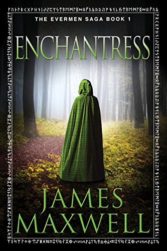 James Maxwell - Enchantress (The Evermen Saga, Book 1)