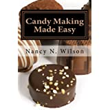 Candy Making Made Easy - Instructions and 17 Starter Recipes ~ Nancy N Wilson
