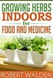 Growing Herbs Indoors for Food and Medicine