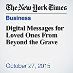 Digital Messages for Loved Ones From Beyond the Grave | Paul Sullivan