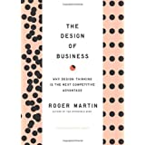 Design of Business: Why Design Thinking is the Next Competitive Advantageby Roger L. Martin