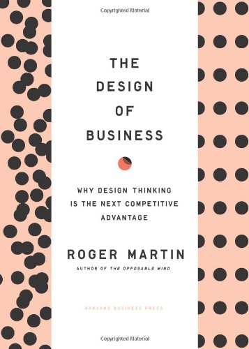 The Design of Business: Why Design Thinking is the Next...