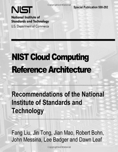 NIST Cloud Computing Reference Architecture: Recommendations of the National Institute of Standards and Technology (Special Publication 500-292)