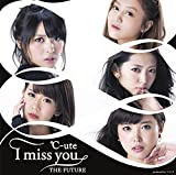 I miss you/THE FUTURE(初回盤C)(DVD付)