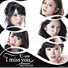 I miss you/THE FUTURE(���Y�����C)(DVD�t)
