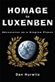 img - for Homage to Luxenben: Adventures on a Utopian Planet book / textbook / text book