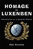 HOMAGE TO LUXENBEN: Adventures on a Utopian Planet (0615595170) by Hurwitz, Dan