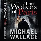 The Wolves of Paris | [Michael Wallace]