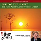 Fueling the Planet: The Past, Present, and Future of Energy | [Michael B. McElroy]