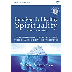 Emotionally Healthy Spirituality Course: A DVD Study, Updated Edition: Discipleship that Deeply Changes Your Relationship...