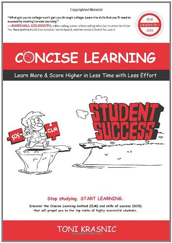 Concise Learning: Learn More & Score Higher in Less Time with Less Effort (How to Study with Mind Maps) (Study Learning Skills General)