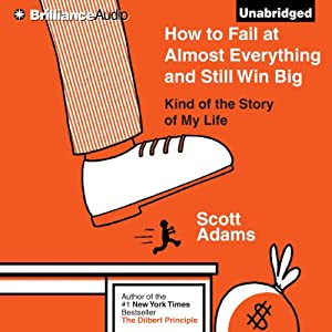 How to Fail at Almost Everything and Still Win Big (256 pages)