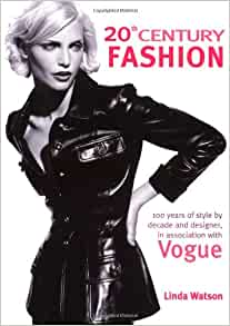 20th Century Fashion: 100 Years of Style by Decade and