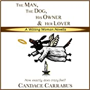 The Man, The Dog, His Owner & Her Lover: Witting Woman | [Candace Carrabus]