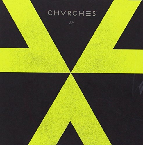 Ep by CHVRCHES (2013-07-02)