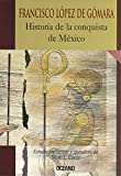 img - for Historia De LA Conquista De Mexico (Intemporales) (Spanish Edition) book / textbook / text book