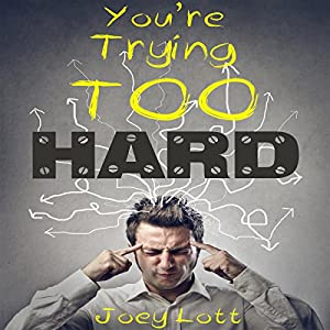 You're Trying Too Hard Audiobook