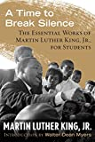 img - for A Time to Break Silence: The Essential Works of Martin Luther King, Jr., for Students (King Legacy) book / textbook / text book