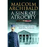A Sink of Atrocity: Crime of 19th Century Dundeeby Malcolm Archibald