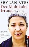 'Der Multikulti-Irrtum' von Seyran Ates