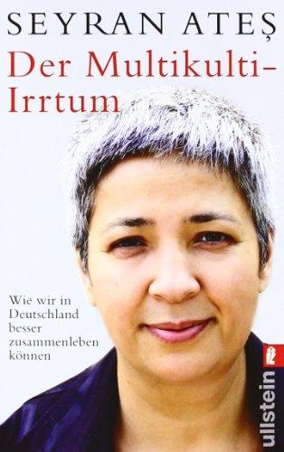 Buchseite und Rezensionen zu 'Der Multikulti-Irrtum' von Seyran Ates