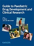img - for Guide to Paediatric Drug Development and Clinical Research book / textbook / text book