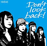 Don't look                   back! (限定盤Type-C) 【CD+DVD】
