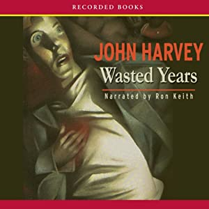 Wasted Years | [John Harvey]