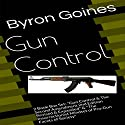 Gun Control Audiobook by Byron Goines Narrated by Byron Goines