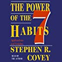 The Power of the 7 Habits: Applications and Insights  by Stephen R. Covey Narrated by Stephen R. Covey