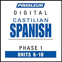 Castilian Spanish Phase 1, Unit 06-10: Learn to Speak and Understand Castilian Spanish with Pimsleur Language Programs  by Pimsleur