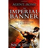 Agent of Rome: The Imperial Bannerby Nick Brown