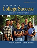 Your Guide to College Success: Strategies for Achieving Goals, Media Edition Non-Infotrac Version (0534608485) by Santrock, John W.