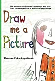 Draw Me A Picture: The Meaning of Children's Drawings and Play from the Perspective of Analytical Psychology