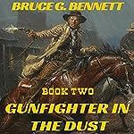 Gunfighter in the Dust: A Gabriel Torrent Western, Book Two   Bruce G. Bennett
