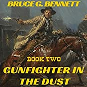 Gunfighter in the Dust: A Gabriel Torrent Western, Book Two | Bruce G. Bennett