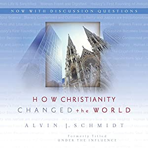 How Christianity Changed the World Audiobook