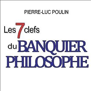 Les 7 clefs du banquier philosophe Audiobook