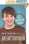 Breakthrough: How One Teen Innovator...