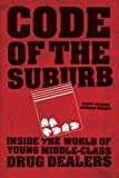 img - for Code of the Suburb: Inside the World of Young Middle-Class Drug Dealers (Fieldwork Encounters and Discoveries) book / textbook / text book