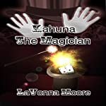 Kahuna the Magician | LaVonna Moore