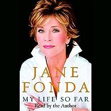 My Life So Far | Livre audio Auteur(s) : Jane Fonda Narrateur(s) : Jane Fonda