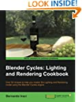 Blender Cycles: Lighting and Renderin...